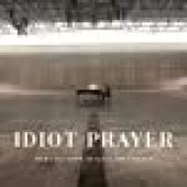 IDIOT PRAYER - NICK CAVE ALONE AT